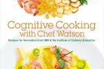 La cucina del futuro: arriva il ricettario di chef Watson