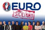 Euro Siciliano, segui le partite della Nazionale con noi!