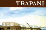 La Trapani di Costanza, città di frontiera ma mai periferica: il libro abbinato con il Giornale di Sicilia