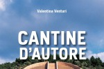 Viaggio in Italia tra Cantine d'autore