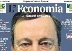 Perché Mario Draghi è il personaggio del 2017L'Europa cresce (tutta) ed è merito suoL'Economia in edicola gratis il 27 dicembre