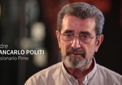 Il racconto di padre Giancarlo Politi, sacerdote del Pontificio Istituto Missioni Estere