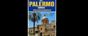 Palermo si fa bella per l'estero, al via la campagna del Comune per attrarre turisti stranieri