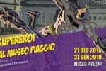 I Supereroi in mostra al Museo Piaggio