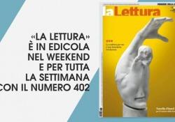 «La Lettura» #402: gli schiavi di ieri (e di oggi) Che cosa c'è nel supplemento: un'anticipazione dei contenuti  - Corriere Tv