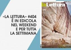Piperno, Albinati e Piccolo: tre premi Strega su «la Lettura»   Che cosa c'è nel nuovo numero del supplemento - Corriere Tv