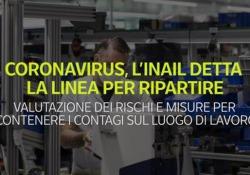Coronavirus, l'Inail detta la linea per ripartire Valutazione dei rischi e misure per contenere i contagi sul luogo di lavoro - Ansa