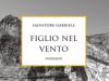 """Libri, in uscita la seconda edizione di """"Figlio del Vento"""" di Salvatore Gabriele"""