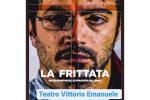 """Teatro di Messina, """"La Frittata"""" di Pasqualino apre le """"Residenze autonome teatrali"""""""