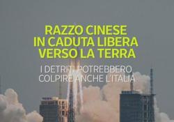 Razzo cinese in caduta libera verso la terra I detriti potrebbero colpire anche l'Italia meridionale - Ansa
